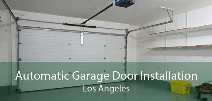 Automatic Garage Door Installation Los Angeles