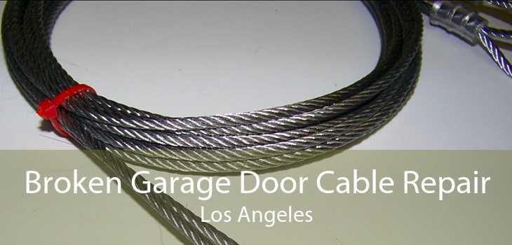 Broken Garage Door Cable Repair Los Angeles