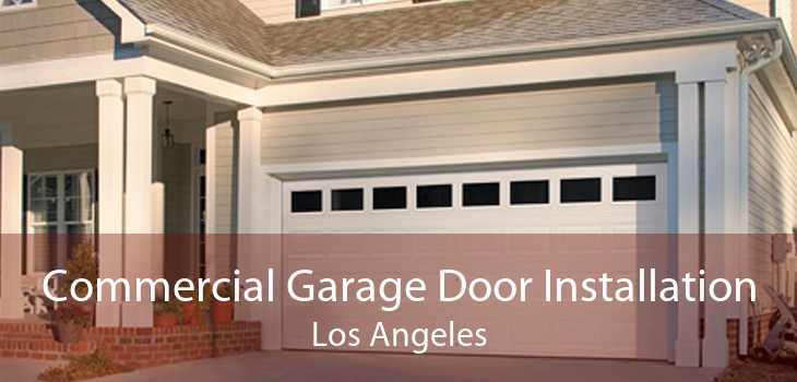 Commercial Garage Door Installation Los Angeles