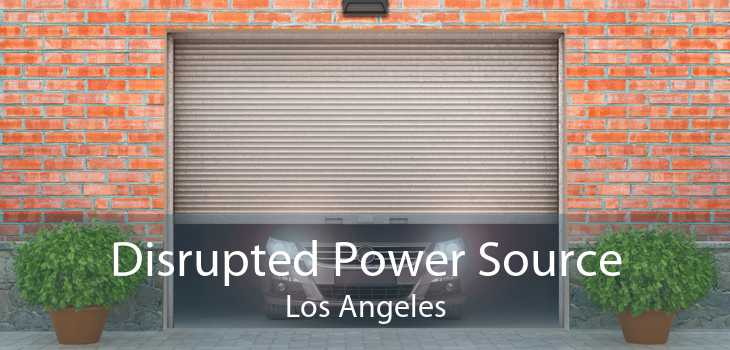 Disrupted Power Source Los Angeles