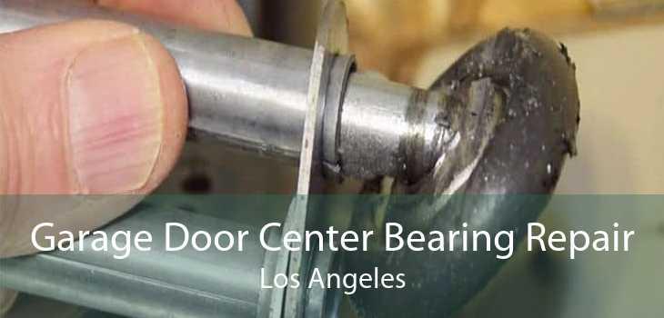 Garage Door Center Bearing Repair Los Angeles