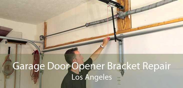 Garage Door Opener Bracket Repair Los Angeles