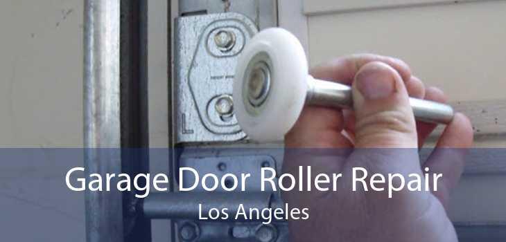 Garage Door Roller Repair Los Angeles