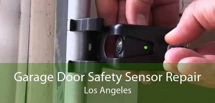 Garage Door Safety Sensor Repair Los Angeles